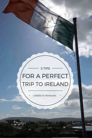 Five tips for a perfect trip to Ireland