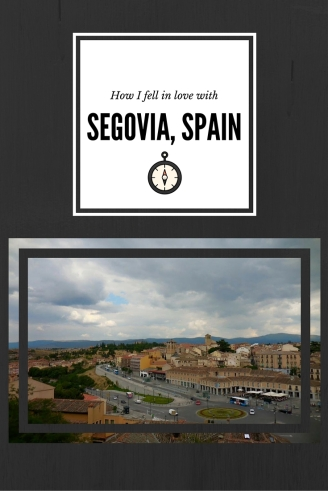 How I fell in love with Segovia, Spain