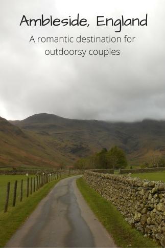 Ambleside, England - a romantic destination for outdoorsy couples