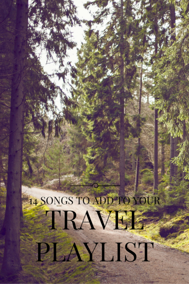 14 songs you need to add to your travel playlist.