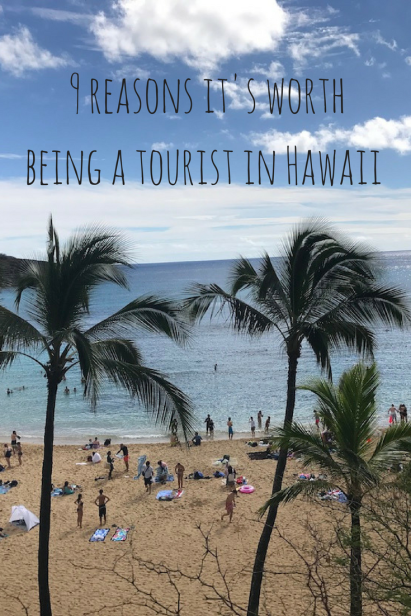 9 reasons it's worth being a tourist in Hawaii