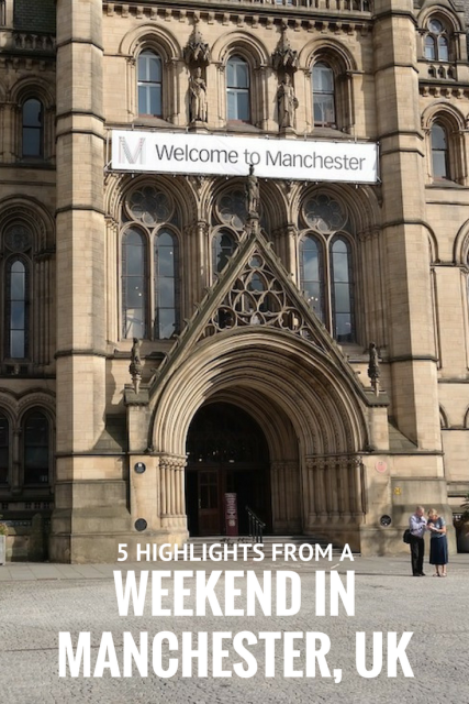 Highlights from a weekend in Manchester, UK